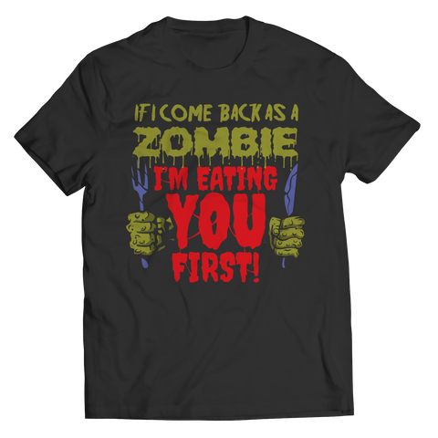 Limited Edition - If I Come Back As A Zombie I'm Eating You First