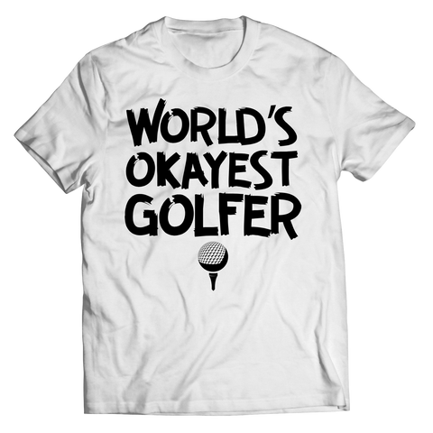Limited Edition - World's Okayest Golfer