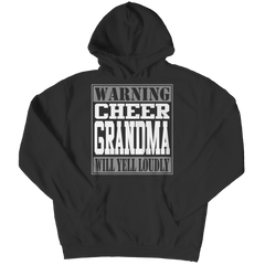 Limited Edition - Warning Cheer Grandma will Yell Loudly