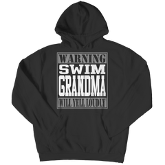 Limited Edition - Warning Swim Grandma will Yell Loudly