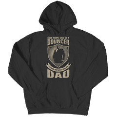 Limited Edition - Some Call Me a Bouncer But the Most Important Ones Call Me Dad Shirt