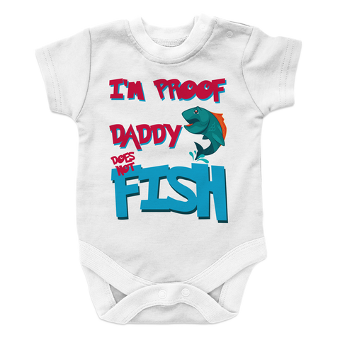 Daddy Does Not Fish All The Time -2 Baby Onesie