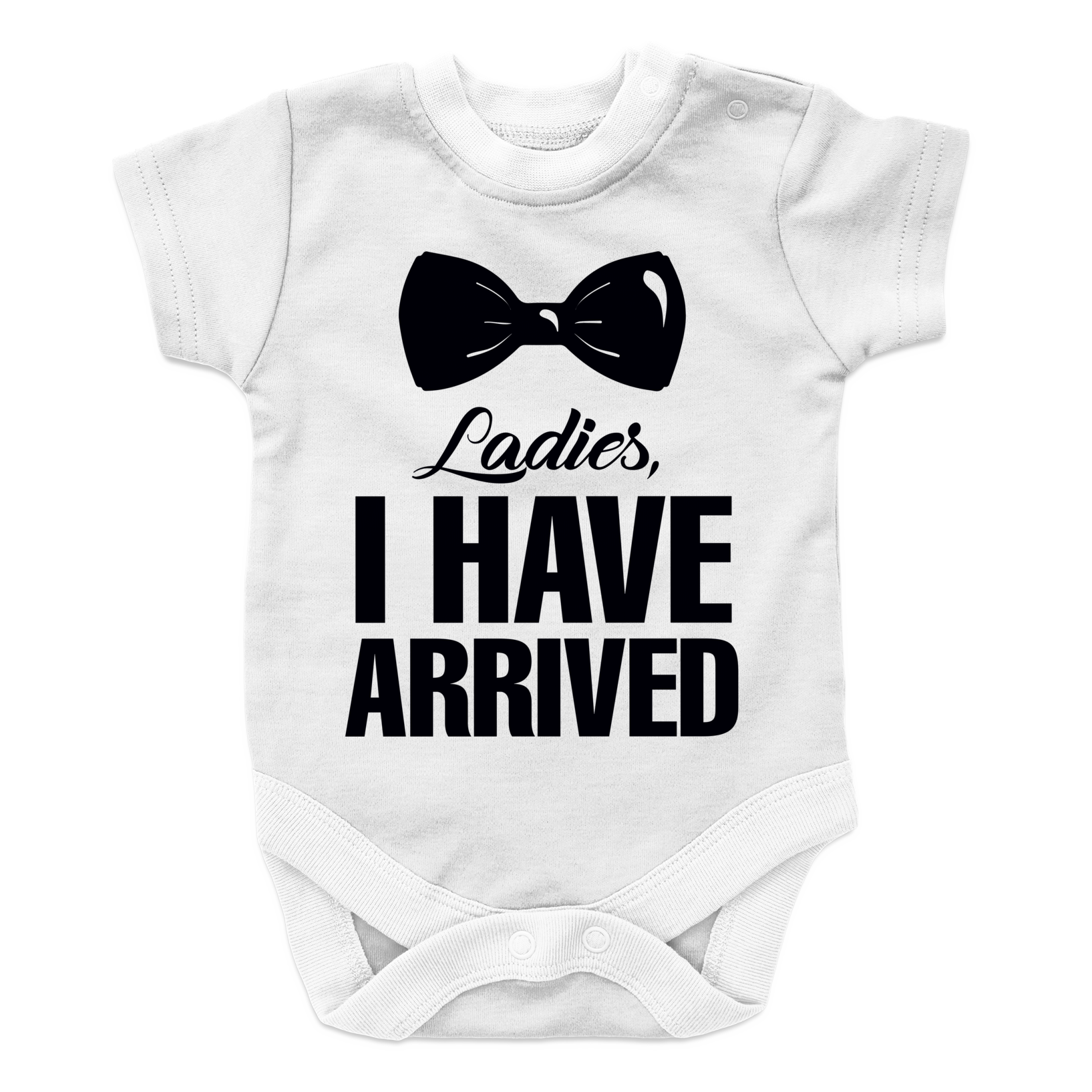 Ladies, I Have Arrived -2 Baby Onesie