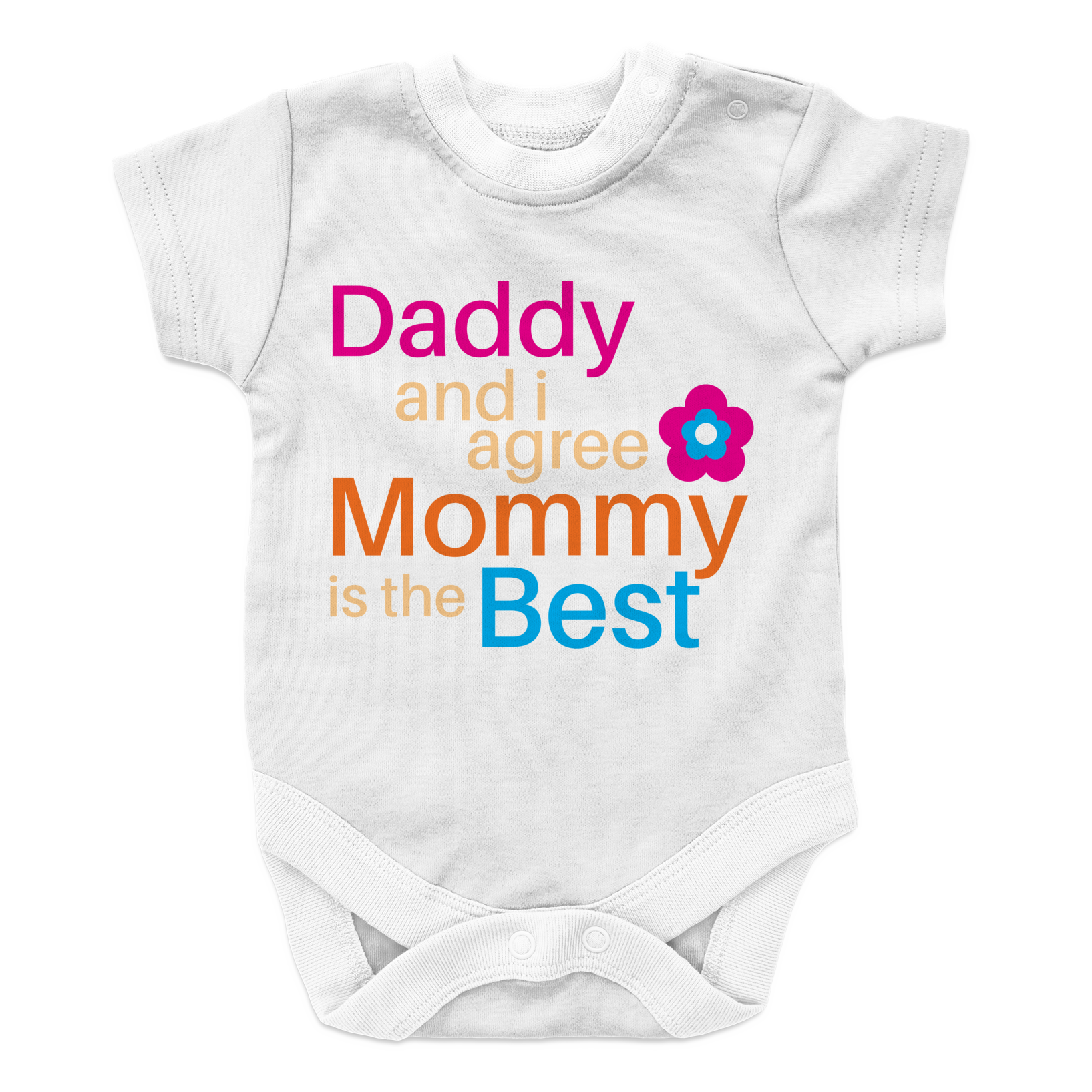 Daddy and I Agree Mommy is the Best Onesie