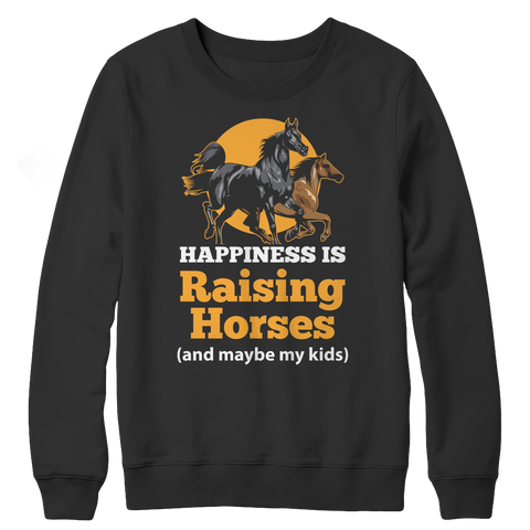 Happiness Is Raising Horses Crewneck Fleece  Shirt