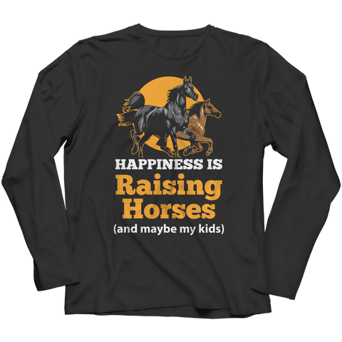 Happiness Is Raising Horses Long Sleeve Shirt
