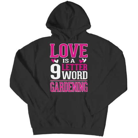 Limited Edition - Love is  9 letter word Gardening Collection - Hoodies, Tees, Long Sleeve Shirts and More