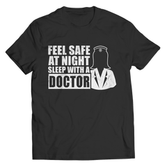 Limited Edition - Feel Safe At Night Sleep with a Doctor Shirt