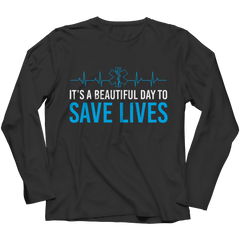 Limited Edition - It's A Beautiful Day To Save Lives Shirt