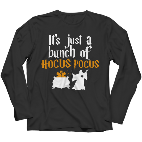 It's Just a Bunch of Hocus Pocus -  EMT Long Sleeve Shirt