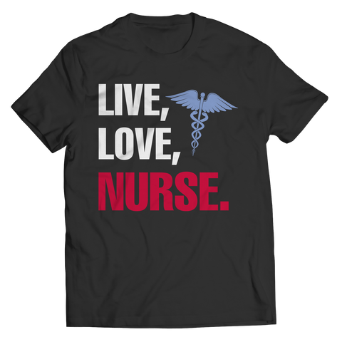 Live Love Nurse -  Unisex Shirt