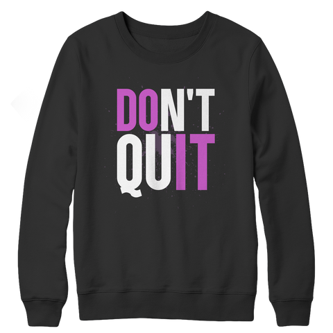 Don't Quit - Do It Crewneck Fleece Sweat Shirt