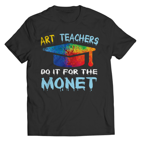 Art Teachers Do It For The Monet Unisex Shirt