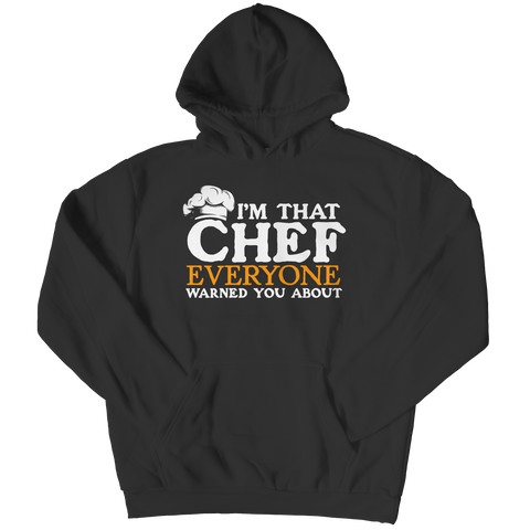 I'm That Chef That Everyone Warned You About Hoodie