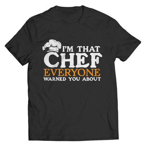 I'm That Chef Everyone Warned You About Unisex Tee Shirt