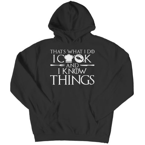 I Cook And I Know Things Hoodie