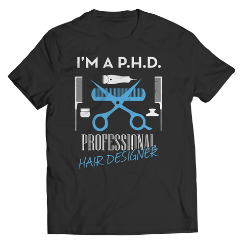 PHD Professional Hair Designer Unisex Shirt