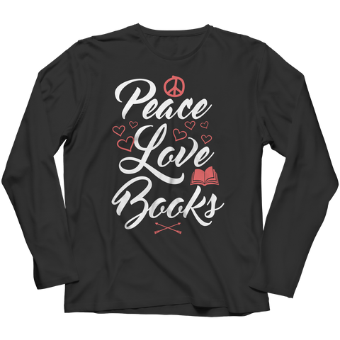 Peace Love Books Long Sleeve Shirt