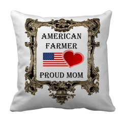 American Farmer - Proud Mom Pillow Case