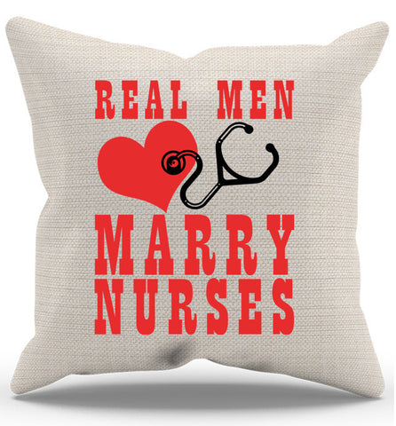 Real Men Mary Nurses Pillow Case