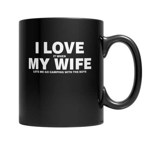 I Love It When My Wife Let's Me Go Camping Mug