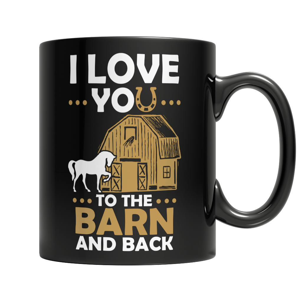 I Love You To The Barn And Back Horse Mug