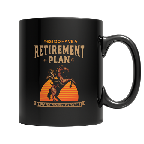 Horse Retirement Plan Cup / Mug