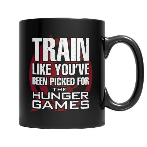 Train Like You've Been Picked For The Hunger Games - Black Mug