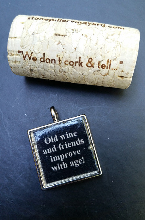 Friends and Wine Improve With Age Charm