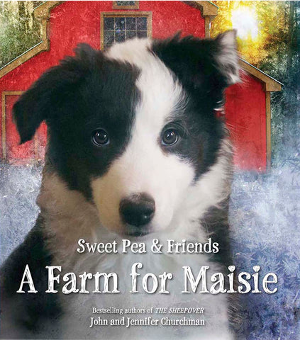 Sweet Pea & Friends A Farm for Maisie