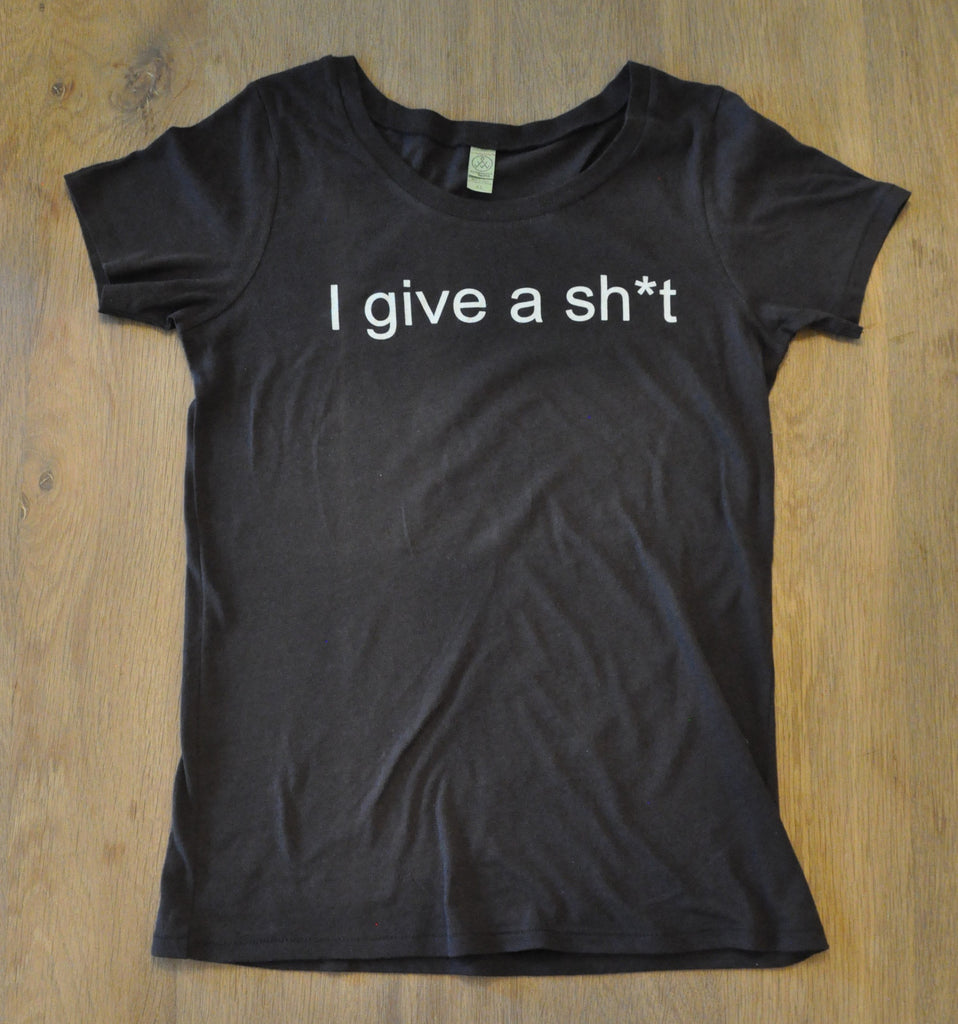 I give a sh*t - women's tee