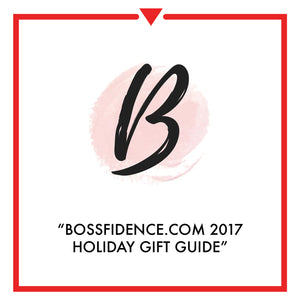 Article on Bossfidence.com 2017 Holiday Gift Guide