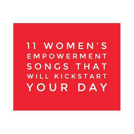 11 Women's Empowerment Songs that Will Kickstart Your Day