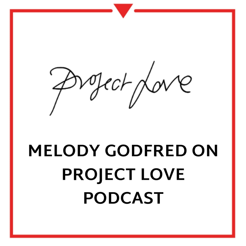 Melody Godfred on Project Love Podcast