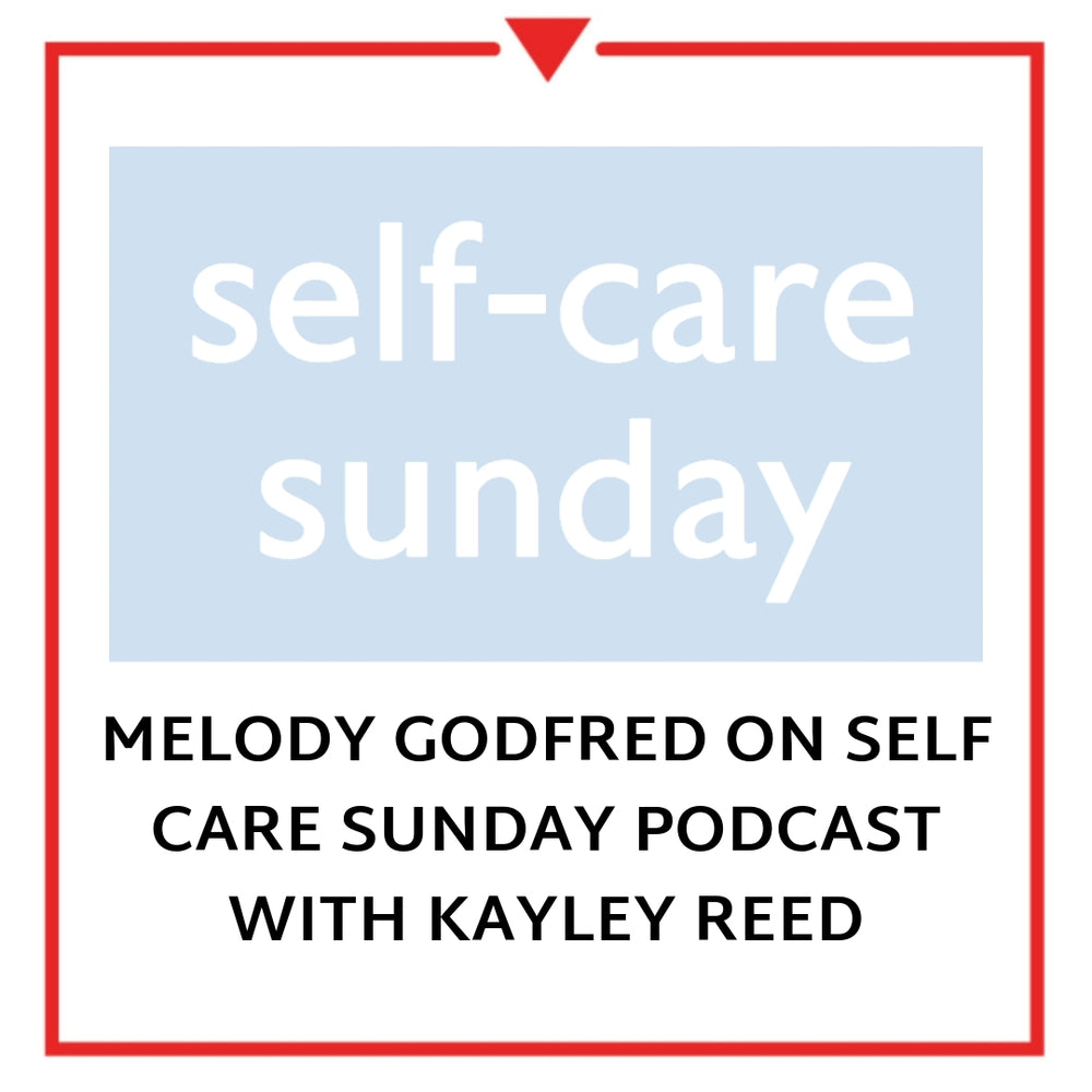 Melody Godfred on Self Care Sunday Podcast