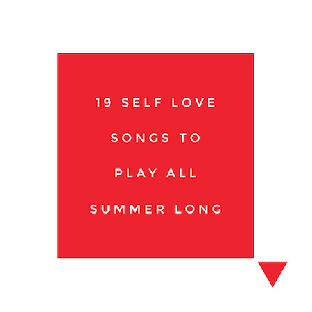 19 Self Love Songs to Play All Summer Long