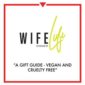 Article on Wife Life by Rhian HY - A Gift Guide | Vegan And Cruelty Free