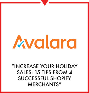 Article on avalara - Increase Your Holiday Sales: 15 Tips from 4 Successful Shopify Merchants