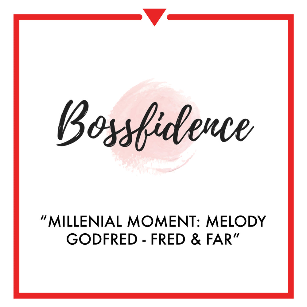 Bossfidence.com - Millenial Moment: Melody Godfred | Fred & Far
