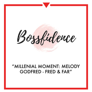 Article on Bossfidence.com - Millenial Moment: Melody Godfred | Fred & Far