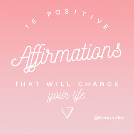 10 Positive Affirmations That Will Change Your Life