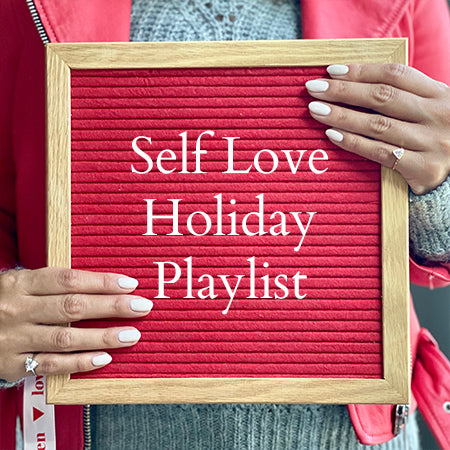 A Self Love Playlist to Get You Through the Holidays and Ready for 2020