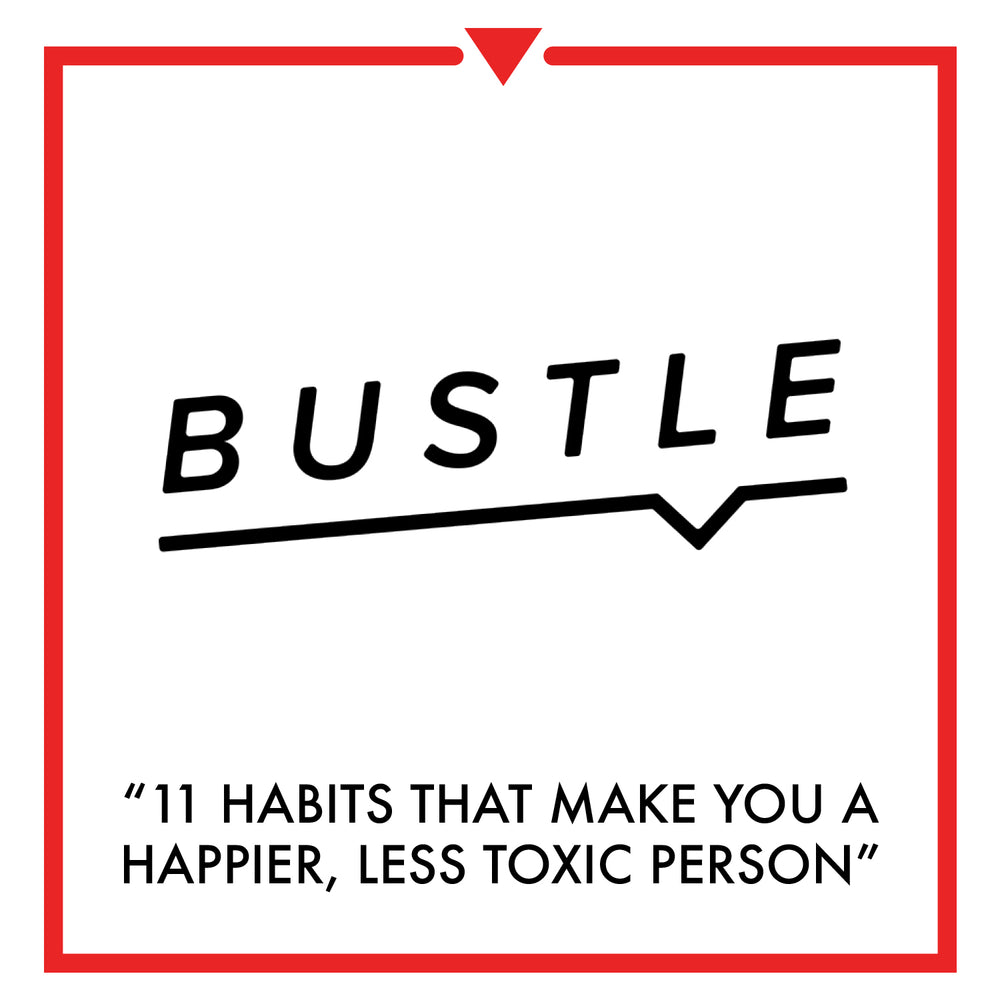 Bustle - 11 Habits That Make You A Happier, Less Toxic Person