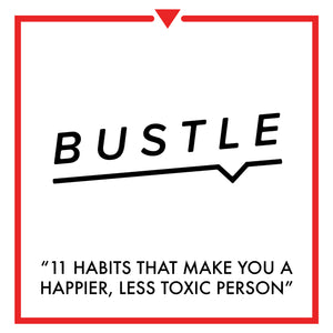 Article on Bustle - 11 Habits That Make You A Happier, Less Toxic Person