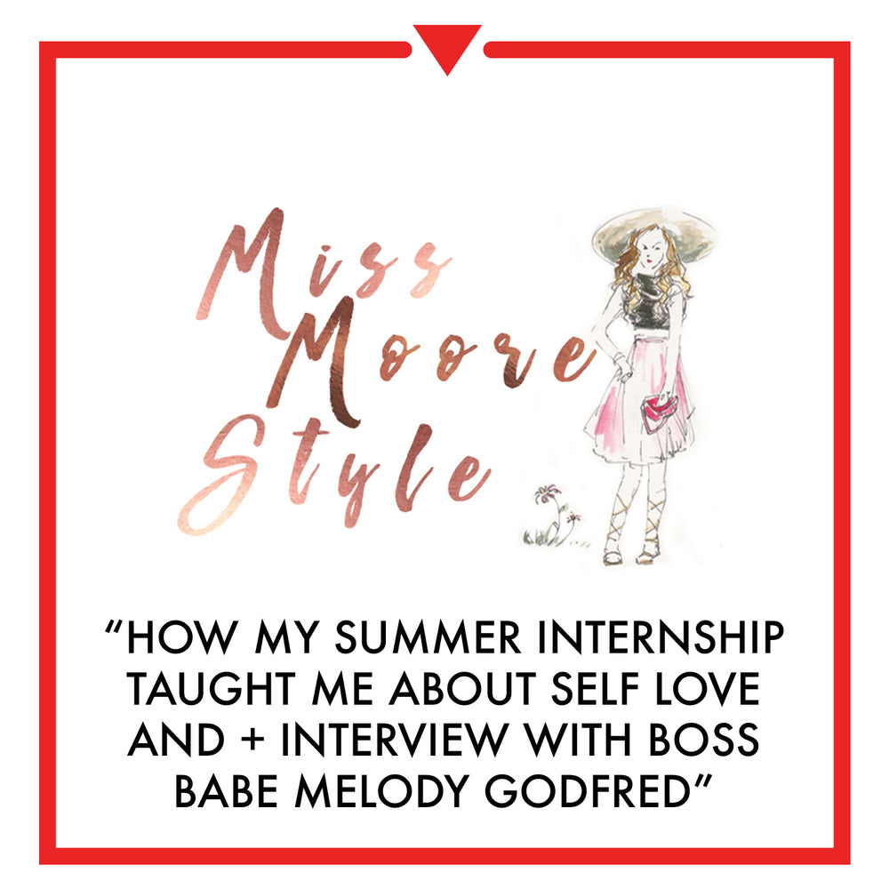 miss moore style - HOW MY SUMMER INTERNSHIP TAUGHT ME ABOUT SELF LOVE + INTERVIEW WITH BOSS BABE MELODY GODFRED