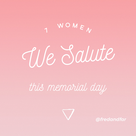 7 Women We Salute This Memorial Day