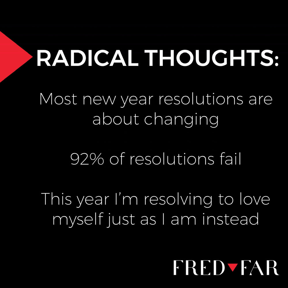 New Year, New You? New Year, True You!