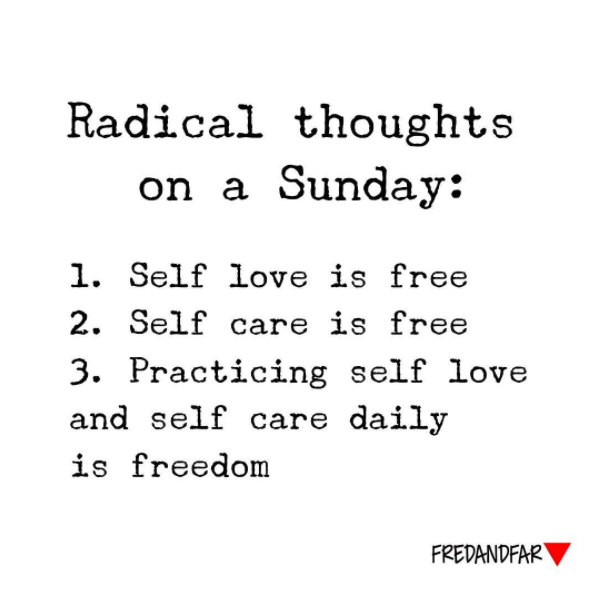 Radical Thoughts of Self Love and Self Care Every Day