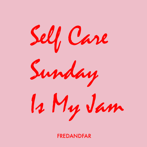 Why I Practice Self Care Sunday