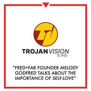 Article on Trojan Vision - Fred+Far founder Melody Godfred talks about the importance of self-love